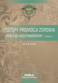 Postępy promocji zdrowia. Przegląd międzynarodowy - Jerzy B. Karski