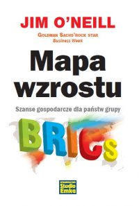 Mapa wzrostu. Szanse gospodarcze dla państw grupy BRICS - Justyna Jannasz, Jim O'Neill