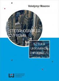 Steganografia cyfrowa. Sztuka ukrywania informacji - Volodymyr Mosorov