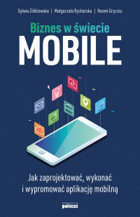 Biznes w świecie mobile - Sylwia Żółkiewska