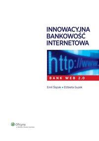 Innowacyjna bankowość internetowa. Bank Web 2.0 - Elżbieta Guzek