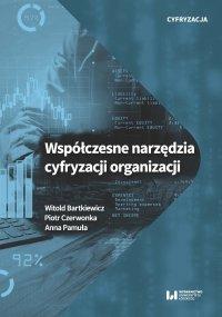 Współczesne narzędzia cyfryzacji organizacji - Witold Bartkiewicz