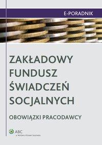 Zakładowy Fundusz Świadczeń Socjalnych - obowiązki pracodawcy - Ewa Suknarowska-Drzewiecka