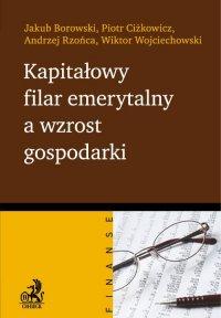 Kapitałowy filar emerytalny a wzrost gospodarki - Jakub Borowski