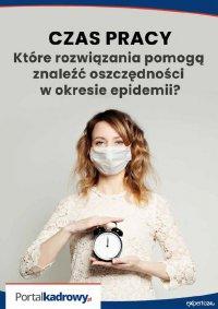 Czas pracy - które rozwiązania pomogą znaleźć oszczędności w czasie epidemii? - Opracowanie zbiorowe