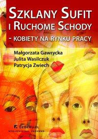 Szklany sufit i ruchome schody – kobiety na rynku pracy - Małgorzata Gawrycka