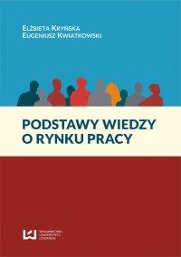 Podstawy wiedzy o rynku pracy - Eugeniusz Kwiatkowski