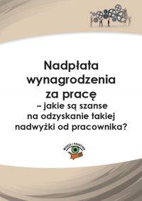 Nadpłata wynagrodzenia za pracę – jakie są szanse na odzyskanie takiej nadwyżki? - Rafał Krawczyk