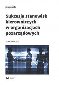 Sukcesja stanowisk kierowniczych w organizacjach pozarządowych - Janusz Reichel