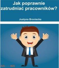Jak poprawnie zatrudniać pracowników - Justyna Broniecka