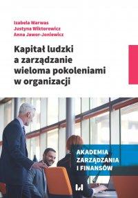 Kapitał ludzki a zarządzanie wieloma pokoleniami w organizacji - Izabela Warwas