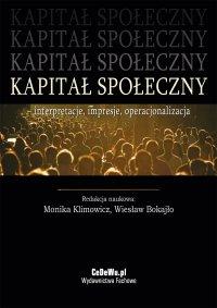Kapitał społeczny – interpretacje, impresje, operacjonalizacja - Monika Klimowicz