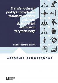 Transfer dobrych praktyk zarządzania zasobami ludzkimi z biznesu do jednostek samorządu terytorialnego - Izabela Różańska-Bińczyk