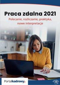 Praca zdalna 2021. Polecanie, rozliczanie, praktyka, nowe interpretacje - Szymon Sokolik