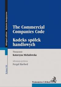 Kodeks spółek handlowych. The Commercial Companies Code. Wydanie 8 - Katarzyna Michałowska
