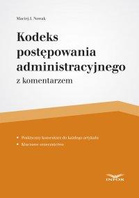 Kodeks postępowania administracyjnego - Maciej J. Nowak
