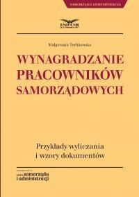 Wynagradzanie pracowników samorządowych. Przykłady wyliczania i wzory dokumentów - Małgorzata Terlikowska