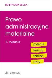 Prawo administracyjne materialne. Pytania. Kazusy. Tablice. Testy. Wydanie 2 - Anna Grochowska-Wasilewska