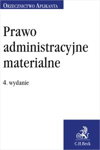 Prawo administracyjne materialne. Orzecznictwo Aplikanta. Wydanie 4 - Jakub Rychlik