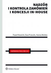 Nadzór i kontrola zamówień i koncesji in-house - Paweł Nowicki