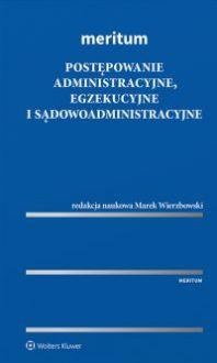 MERITUM Postępowanie administracyjne, egzekucyjne i sądowoadministracyjne - Marek Wierzbowski