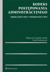 Kodeks postępowania administracyjnego. Orzecznictwo. Piśmiennictwo - Małgorzata Niezgódka-Medek