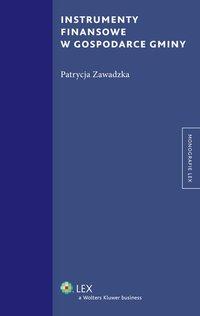 Instrumenty finansowe w gospodarce gminy - Patrycja Zawadzka