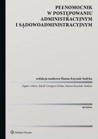 Pełnomocnik w postępowaniu administracyjnym i sądowoadministracyjnym - Hanna Knysiak-Sudyka