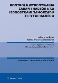 Kontrola wykonywania zadań i nadzór nad jednostkami samorządu terytorialnego - Joanna Wyporska-Frankiewicz