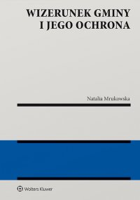 Wizerunek gminy i jego ochrona - Natalia Mrukowska