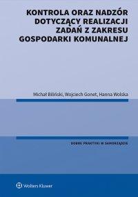 Kontrola oraz nadzór dotyczący realizacji zadań z zakresu gospodarki komunalnej - Michał Biliński
