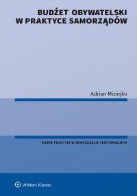 Budżet obywatelski w praktyce samorządów - Adrian Misiejko