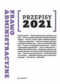 Prawo administracyjne Przepisy 2021 - Agnieszka Kaszok
