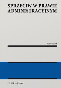 Sprzeciw w prawie administracyjnym - Jacek Piecha