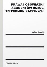 Prawa i obowiązki abonentów usług telekomunikacyjnych - Andrzej Krasuski