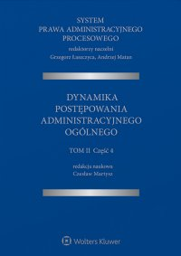 System Prawa Administracyjnego Procesowego. Tom 2. Część 4. Dynamika postępowania administracyjnego ogólnego - Czesław Martysz