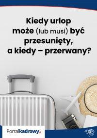 Kiedy urlop może (lub musi) być przesunięty, a kiedy – przerwany? - Katarzyna Pietruszyńska-Jarosz