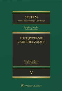 System Prawa Procesowego Cywilnego. TOM 5. Postępowanie zabezpieczające - Andrzej Jakubecki