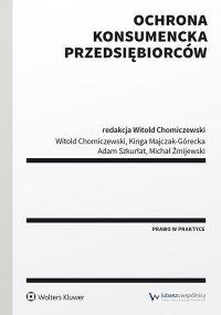 Ochrona konsumencka przedsiębiorców - Witold Chomiczewski