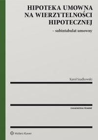 Hipoteka umowna na wierzytelności hipotecznej - subintabulat umowny - Karol Szadkowski
