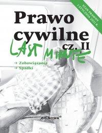 Last Minute Prawo Cywilne. Część II. Styczeń 2021 - Anna Gólska
