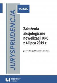 Jurysprudencja 14. Założenia aksjologiczne nowelizacji KPC z 4 lipca 2019 r. - Sławomir Cieślak