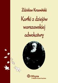 Kartki z dziejów warszawskiej adwokatury - Zdzisław Krzemiński