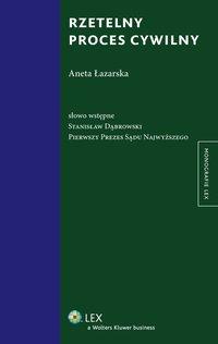Rzetelny proces cywilny - Aneta Łazarska