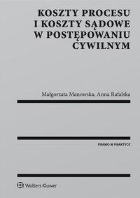 Koszty procesu i koszty sądowe w postępowaniu cywilnym - Małgorzata Manowska