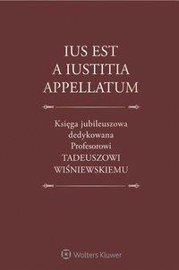 Ius est a iustitia appellatum. Księga jubileuszowa dedykowana Profesorowi Tadeuszowi Wiśniewskiemu - Maksymilian Pazdan