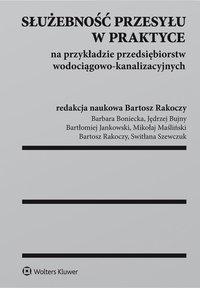 Służebność przesyłu w praktyce na przykładzie przedsiębiorstw wodociągowo-kanalizacyjnych - Bartłomiej Jankowski