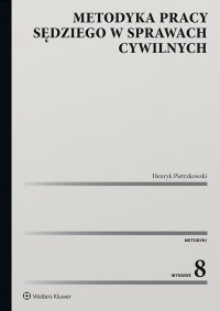 Metodyka pracy sędziego w sprawach cywilnych - Henryk Pietrzkowski