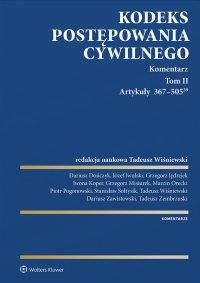 Kodeks postępowania cywilnego. Komentarz. Artykuły 367–505(39). Tom 2 - Tadeusz Wiśniewski
