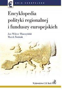 Encyklopedia polityki regionalnej i funduszy europejskich - Marek Świstak